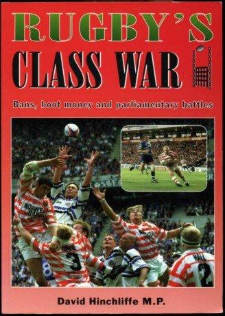 Rugby's Class War: Bans, Boot Money and Parliamentary Battles por David Hinchliffe