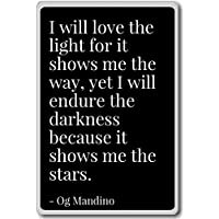 PhotoMagnets I will love the light for it shows me the way, y. - Og Mandino - quotes fridge magnet, Black - Calamità da frigo