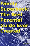 Family Superbook: The Best Parental Guide Ever (English Edition)