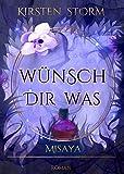 Wünsch Dir Was: Misaya (Chronik der Wünsche 2)