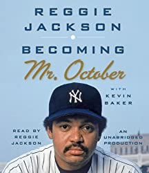 Becoming Mr. October by Reggie Jackson (2013-10-22)