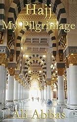 Hajj - My Pilgrimage