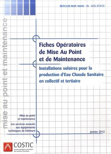 Installations solaires pour la production d'eau chaude sanitaire en collectif et tertiaire : Fiches opératoires de mise au point et de maintenance (1Cédérom)