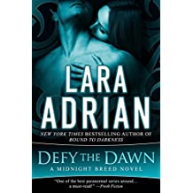 Defy the Dawn: A Midnight Breed Novel (The Midnight Breed Series Book 14) (English Edition)