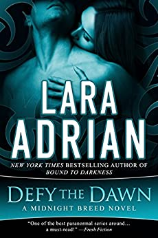 Defy the Dawn: A Midnight Breed Novel (The Midnight Breed Series Book 14) (English Edition) von [Adrian, Lara]
