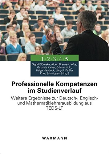 Professionelle Kompetenzen im Studienverlauf: Weitere Ergebnisse zur Deutsch-, Englisch- und Mathematiklehrerausbildung aus TEDS-LT