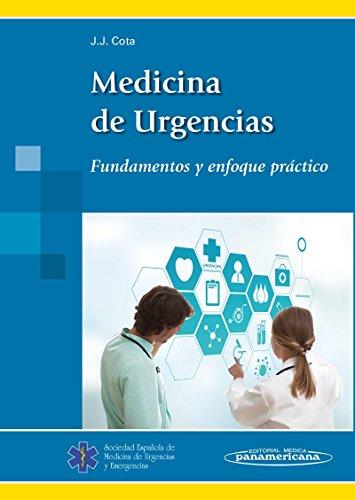 Medicina de Urgencias. Fundamentos y enfoque práctico. por Cota