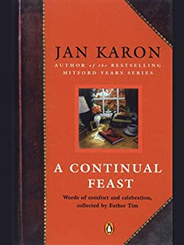 A Continual Feast: Words of Comfort and Celebration, Collected by Father Tim par [Karon, Jan]