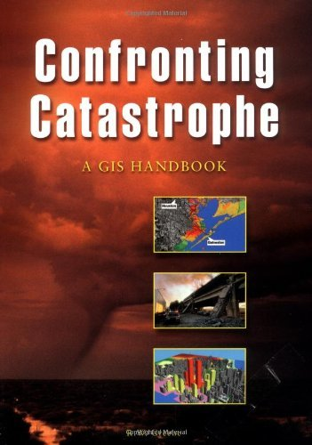 Confronting Catastrophe: A GIS Handbook by R W Greene (2002-07-30)