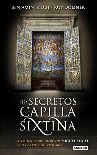 Los secretos de la capilla Sixtina por Benjamin Blech