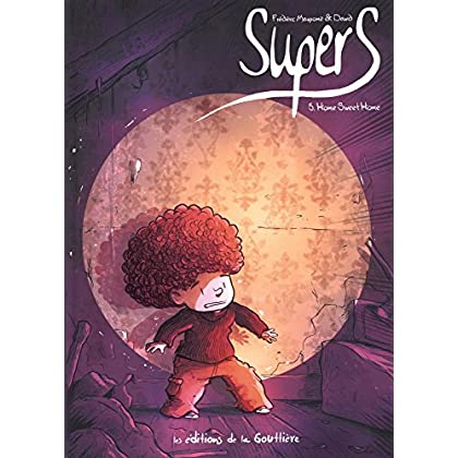 Supers, Tome 3 : Home sweet home