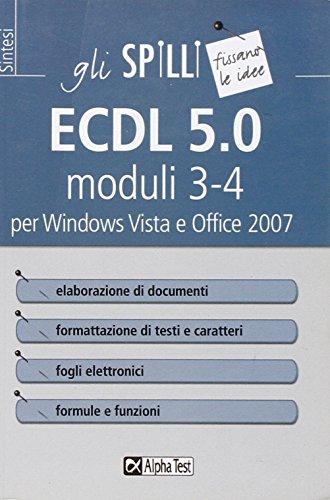 ECDL 5.0 moduli 3-4. Elaborazione di testi e fogli elettronici (Gli spilli) por Alberto Clerici