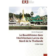 Le Bouddhisme dans lArchitecture Lanna du Nord de la Thailande