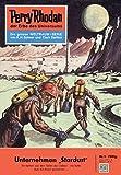 "Perry Rhodan 1: Unternehmen Stardust (Heftroman): Perry Rhodan-Zyklus ""Die Dritte Macht"" (Perry Rhodan-Erstauflage) (German Edition)"