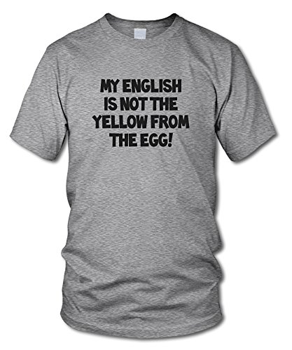 shirtloge - MY ENGLISH IS NOT THE YELLOW FROM THE EGG! - KULT - Fun T-Shirt - in verschiedenen Farben - Größe S - XXL Grau-Meliert (Schwarz)