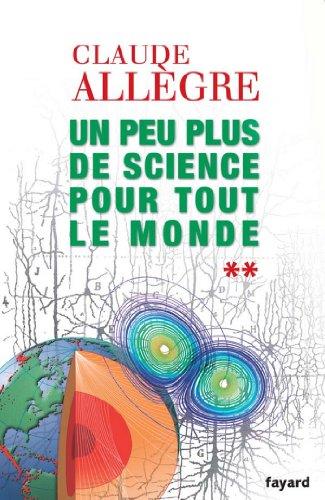Un peu plus de science pour tout le monde (Documents) par Claude Allègre