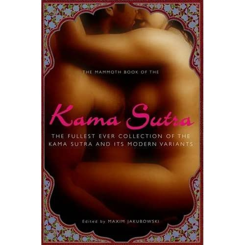 The Mammoth Book of the Kama Sutra by Maxim Jakubowski (2008-08-28)