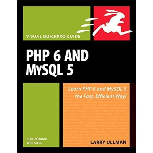 PHP 6 and MySQL 5 for Dynamic Web Sites: Visual QuickPro Guide 1st edition by Ullman, Larry (2007) Paperback