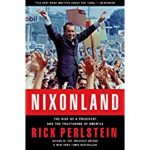 Nixonland: The Rise of a President and the Fracturing of America (English Edition)