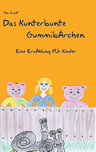 Buchseite und Rezensionen zu 'Das kunterbunte Gummibärchen: Eine Erzählung für Kinder' von Tim Greif