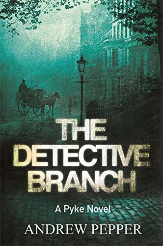 The Detective Branch: A Pyke Novel (A Pyke Mystery) by Andrew Pepper (2010-04-01)