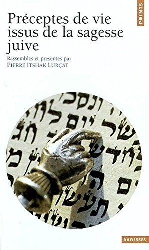 Préceptes de vie issus de la sagesse juive par Pierre Itshak Lurçat