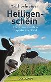 Heiligenschein: Ein Fall für Pfarrer Senner 4 - Ein Krimi aus dem Bayerischen Wald (Pfarrer Baltasar Senner)