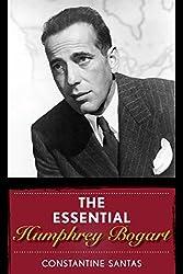 The Essential Humphrey Bogart by Constantine Santas (2016-04-16)
