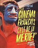 Le cinéma français, c'est de la m**** - Premier round