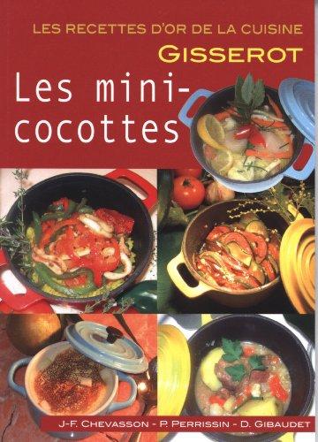 Mini-cocottes (les) Recettes d'Or par Chevasson/Perrissin/Gibaudet