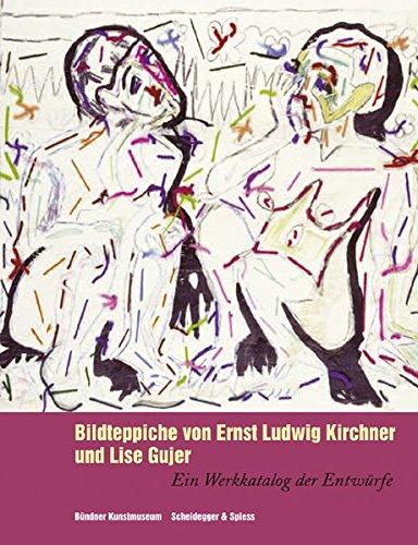 st Ludwig Kirchner und Lise Gujer: Ein Werkkatalog der Entwürfe ()