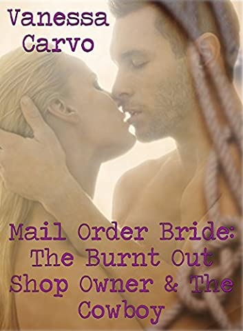 Mail Order Bride: The Burnt Out Shop Owner & The Cowboy