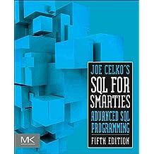 [(Joe Celko's SQL for Smarties : Advanced SQL Programming)] [By (author) Joe Celko] published on (December, 2014)