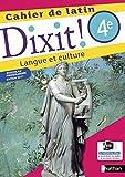 Cahier de latin 4e Dixit ! : Langue et culture