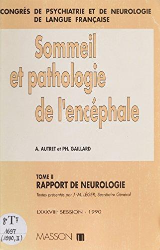 Rapport de neurologie: Sommeil et pathologie de l'encphale