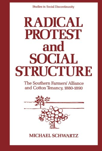 Radical Protest and Social Structure: The Southern Farmers' Alliance and Cotton Tenancy, 1880-1890