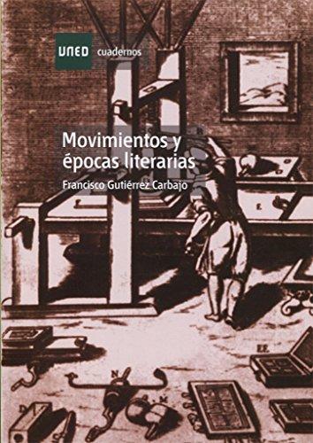 Movimientos y Épocas Literarias (CUADERNOS UNED) por Francisco GUTIÉRREZ CARBAJO