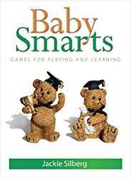 Baby Smarts: Games for Playing and Learning by Jackie Silberg (2009-04-01)