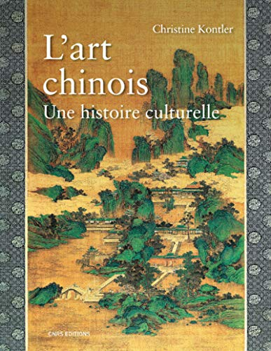 L'Art chinois. Une histoire culturelle