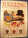Juggling: Master the Skills of Juggling with Balls, Rings, and Clubs