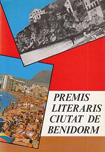 PREMIS LITERARIS CIUTAT DE BENIDORM, 1984. SIL.LABARI DE NAUFRAH; CAMINALS D'ARENA; EL CEMENTERIO MARINO DE NEMESIO FERNÁNDEZ.....