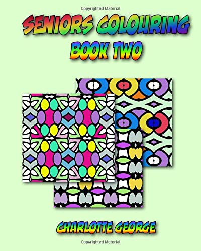 Seniors Colouring Book Two: Bigger Patterns for Easier Colouring (Colouring for Seniors, Band 2) (Activity Halloween Printables)