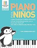 Piano Para Niños: Como enseñar a principiantes a tocar instantáneamente con el Musicolor Method: La forma # 1 del mundo para enseñar y aprender música al instante (Musicolor Method Para Piano)