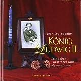 König Ludwig II.: Sein Leben in Bildern und Memorabilien