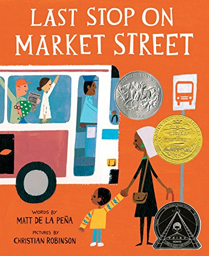 Last Stop On Market Street (Coretta Scott King Illustrator Honor Books) por Matt De La Peña