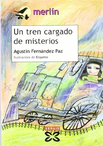 Un tren cargado de misterios (Infantil E Xuvenil - Merlín - De 7 Anos En Diante)