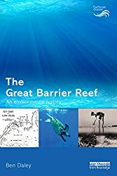 The Great Barrier Reef: An Environmental History (Earthscan Oceans)
