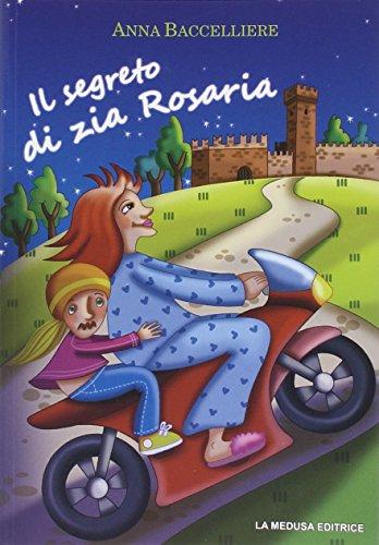 Il segreto di zia Rosaria. Con espansione online