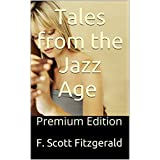 Tales from the Jazz Age (Illustrated): Premium Edition (English Edition)