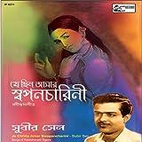 Je Chhilo Aamar Swapancharini (Songs of ...